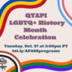 QTAPI's LBGTQ+ History Month Celebration
