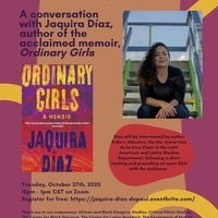 The LGBTQ Studies Program and Latin American and Latino Studies Department Presents: A Conversation with Jaquira Diaz, author of the acclaimed memoir, Ordinary Girls