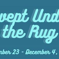 """Swept Under the Rug"" Exhibition"