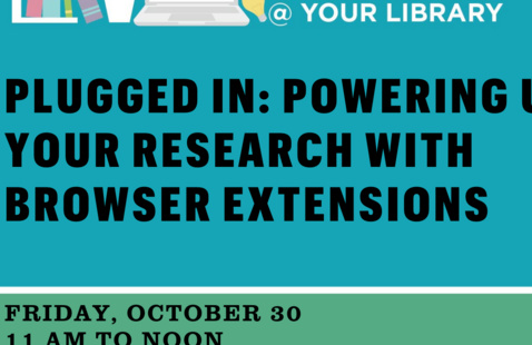 Online Workshop @ Your Library: Powering Up Your Research with Browser Extensions