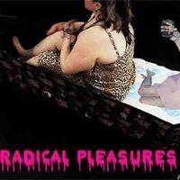 Radical Pleasures
