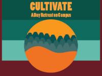 Cultivate: A Day Retreat