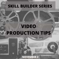 Skill Builder Series Video production Tips Flyer