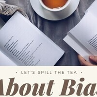 Lets spill the tea about bias