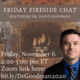 GSA Friday Fireside Chat with Dr. David Goodman