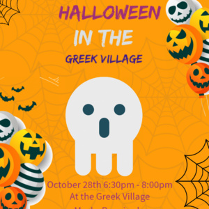 """orange back ground with spider webs , ghosts, and balloon pumpkins. With text that reads """"this Halloween, get ready for, Halloween in the Green Village. October 28th 6:30 p.m.- 8:00 p.m. At the Greek Village. Masks Required."""""""
