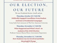 Our Election, Our Future - The 2020 Presidential election, Cornell, and you