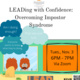 UT LEAD: LEADing with Confidence - Overcoming Impostor Syndrome