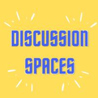 Discussion Spaces