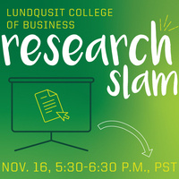 Lundquist College of Business Research Slam