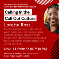 Red background with graphics on the top and right edges, circle halves with stripes, picture of Loretta Ross. White text boxes and black text: Call in In the Call Out Culture. White text on red background: Feminist and anti-racist leader with 45 years' experience in intersectional social movement-building, ranging from the National Anti-Klan Network to co-founding Sistersong Women of Color Reproductive Justice Collective.