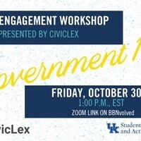 Civic Engagement Workshop: Local Government 101 Presented by CivicLex