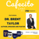 Cafecito Chat with Pastor Dr. Brent Taylor