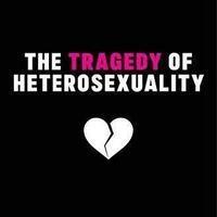 Jane Ward: The Tragedy of Heterosexuality