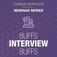Buffs Interview Buffs: Informational Interviews in Industry
