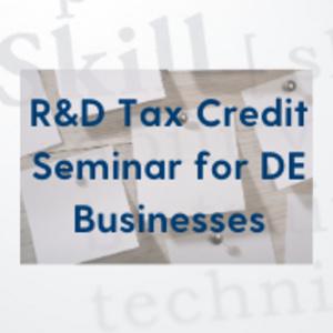 UD Horn Commercialization Skills Workshop- R & D Tax Credit Seminar for DE Businesses