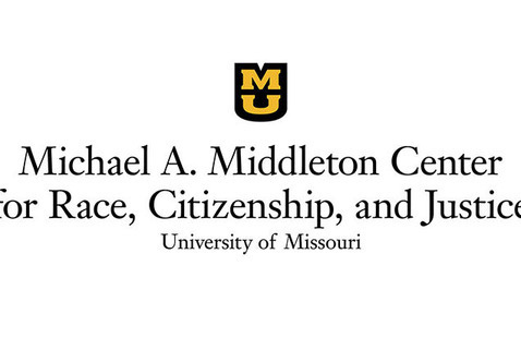 Michael A. Middleton Center for Race, Citizenship and Justice University of Missouri
