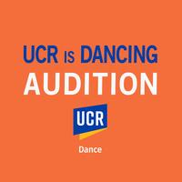 UCR Dance Audition: UCR is Dancing 2021 (Nov. 8 deadline to send