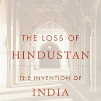 The Loss of Hindustan: The Invention of India