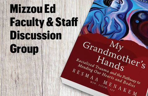 Faculty & Staff Discussion Group: My Grandmother's Hands