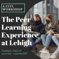 CITL Workshop: The Peer Learning Experience at Lehigh | LTS