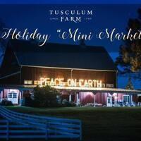 "Holiday ""Mini Market"" at Tusculum Farm"