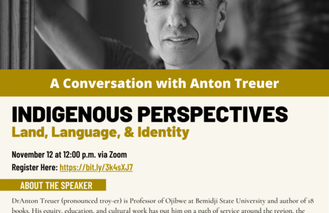 INDIGENOUS PERSPECTIVES Land, Language, & Identity: A Conversation with Anton Treuer
