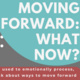 """Snippet of flyer, with the title """"Movign Forward: What Now?"""""""