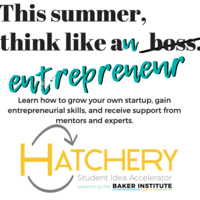 Hatchery: Student Idea Accelerator Info Session   Baker Institute