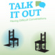 "two silhouettes of chairs facing each other with text at the top reading ""Talk It Out: Having Difficult Conversations."""