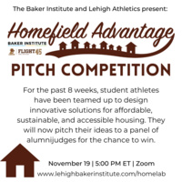 Homefield Advantage Pitch Competition | Baker Institute