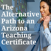 The Alternative Path to an Arizona Teaching Certificate