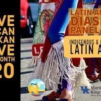 Latin American Diaspora Panel Series: Indigenous & Neo Indigenous Latin America