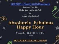 LGBTQIA+ Faculty & Staff Network Absolutely Fabulous Happy Hour