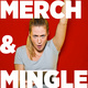 Merch & Mingle