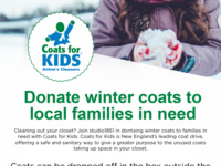 Donate winter coats to local families in need. Cleaning out your closet? Join studio1851 in donating winter coats to families in need with Coats for Kids. Coats for Kids is New England's leading  coat drive, offering a safe and sanitary way to give a greater purpose to the unused coats taking up space in your closet. Coats can be dropped off in the box outside the studio1851 store anytime from 11/10 - 12/14.
