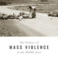 Book Launch: The Politics of Mass Violence in the Middle East