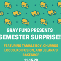 Gray Fund Presents: Semester Surprise of Food Trucks!
