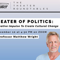 The Theater of Politics: Using the Creative Impulse to Create Cultural Change
