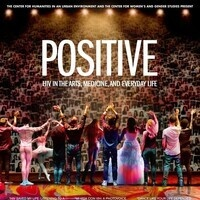 Positive: HIV in the Arts, Medicine, and Everyday Life