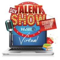 SCV Virtual Talent Show - Hosted by the WISH Foundation