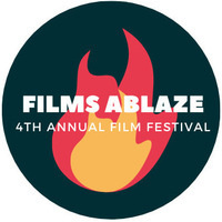 Films Ablaze: 4th Annual Film Festival