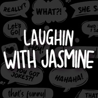 Laughin with Jasmine