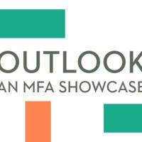 Outlook: An MFA Showcase