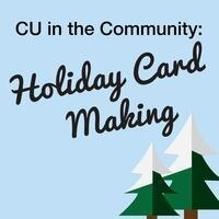 CU in the Community: Holiday Card Making