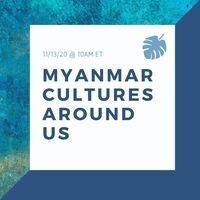 Myanmar Cultures Around Us