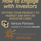 How to Engage with Investors: Getting your product to market and why an investor cares