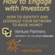 How to Engage with Investors: How to identify and leverage your network to raise money