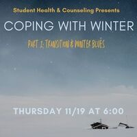 Student Health & Counseling Presents: Coping with Winter