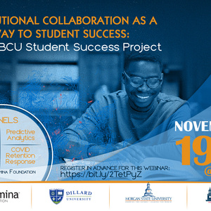 Webinar to highlight how the HBCU Student Success Project institutions optimized advising and academic support services